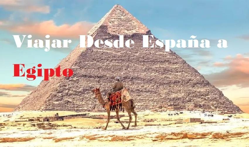 Viajes A Egipto Desde España Tour A Egipto Desde España